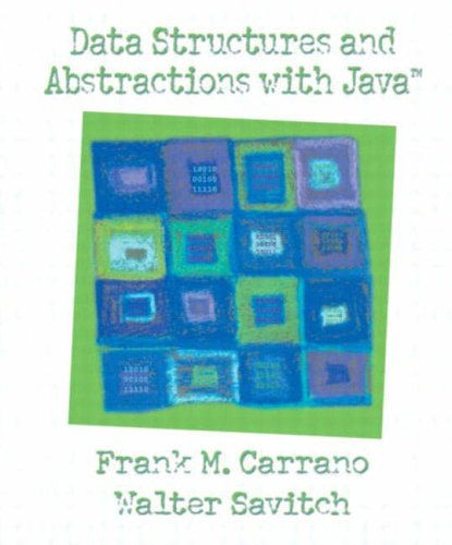 Data Structures and Abstractions with Java By Frank M. Carrano