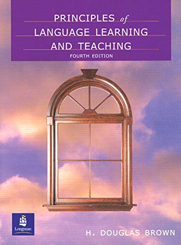 Principles of Language Learning and Teaching By H. Douglas Brown