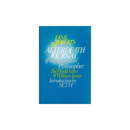 Afterdeath Journal of an American Philosopher By Jane Roberts