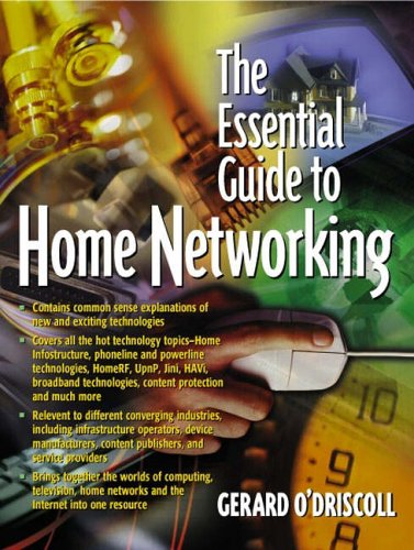 The Essential Guide to Home Networking Technologies By Gerard O'Driscoll