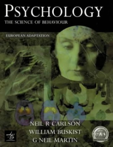 Psychology: The Science of Behaviour By Neil R. Carlson