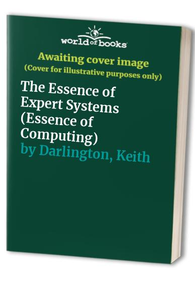 The Essence of Expert Systems By Keith Darlington
