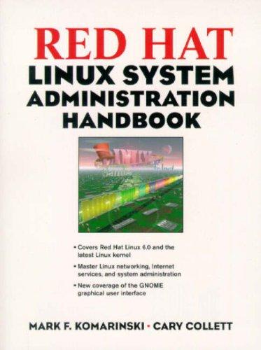 Red Hat Linux System Administration Handbook By Mark F. Komarinski