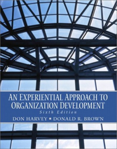 An Experiential Approach to Organization Development By Don Harvey
