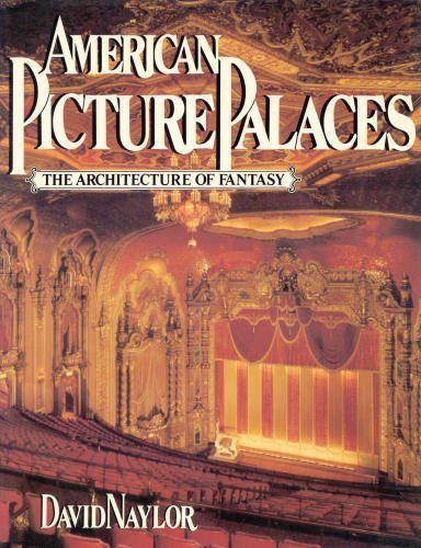 American Picture Palaces By David Naylor