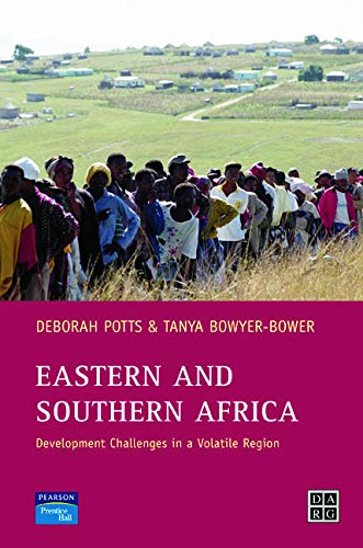 Eastern and Southern Africa: Development Challenges in a Volatile Region (Developing Areas Research Group) By Debby Potts