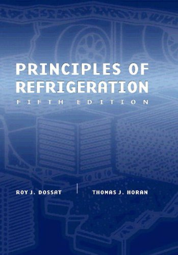 Principles of Refrigeration By Roy J. Dossat