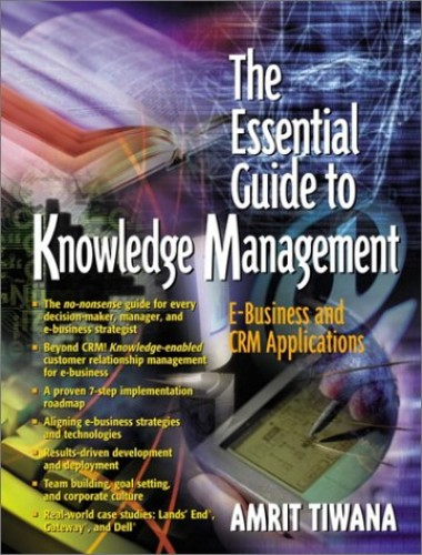 The Essential Guide to Knowledge Management By Amrit Tiwana