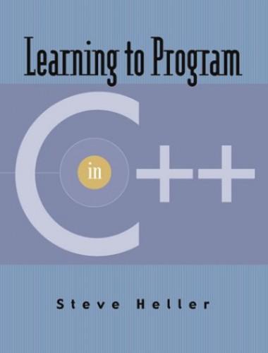 Learning to Program in C++ By Steve Heller