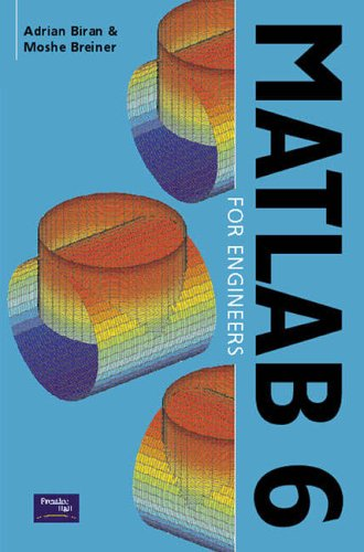 MATLAB 6 for Engineers By Adrian B. Biran