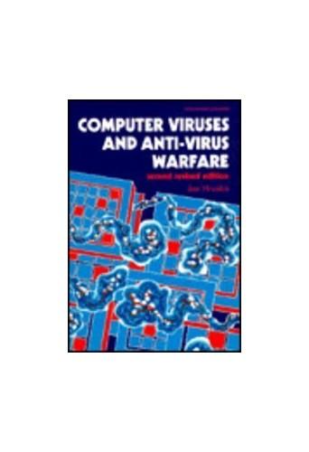 Computer Viruses and Anti-virus Warfare By Jan Hruska