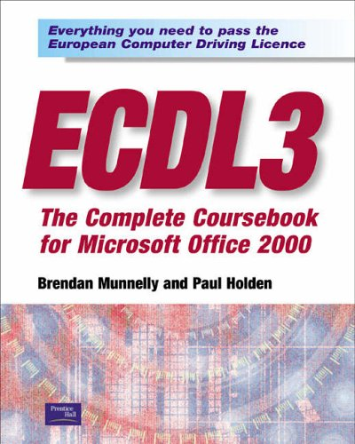 ECDL 3: The Complete Coursebook for Office 2000 By Brendan Munnelly