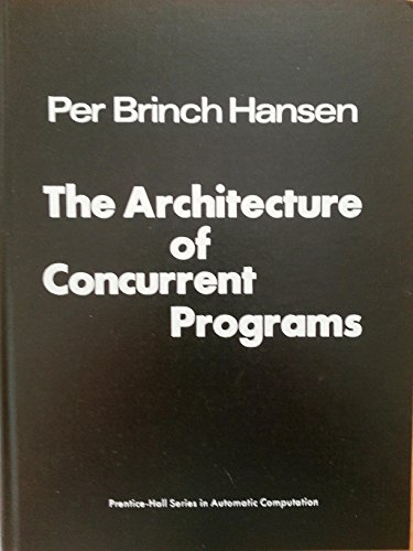 Architecture of Concurrent Programs By Per Brinch Hansen