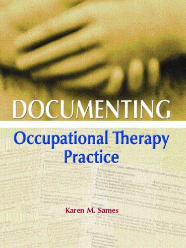 Documenting Occupational Therapy Practice By Karen M. Sames