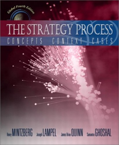 The Strategy Process: Concepts, Contexts, Cases by Henry Mintzberg