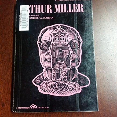 Arthur Miller: New Perspectives (A Spectrum book) By Robert A. Martin