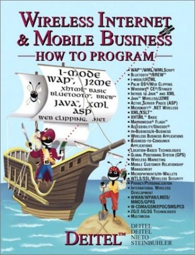 Wireless Internet & Mobile Business How to Program By Harvey M. Deitel