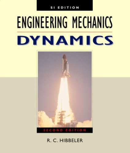 Engineering Mechanics Dynamics SI Edition By Russell C. Hibbeler