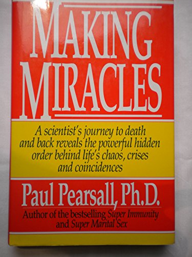 Making Miracles By Paul Pearsall