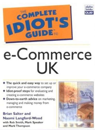 Complete Idiot's Guide to E-Commerce - UK Edition By Brian Salter
