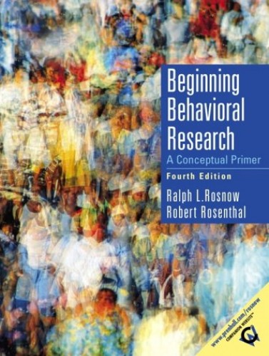 Beginning Behavioral Research By Ralph L Rosnow Used