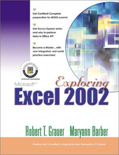 Exploring Microsoft Excel 2002 Comprehensive By Robert T. Grauer