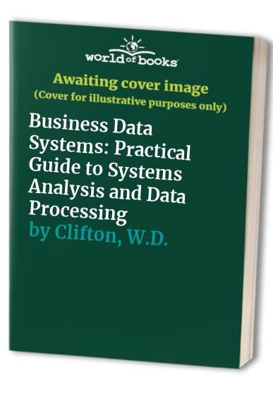 Business Data Systems By W.D. Clifton