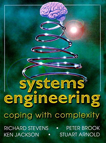 System Engineering: Coping with Complexity by Dennis G. Stevens