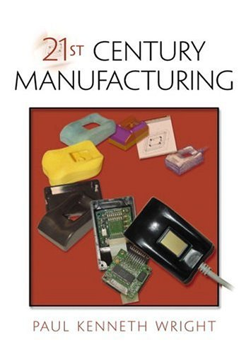 21st Century Manufacturing By Paul Kenneth Wright