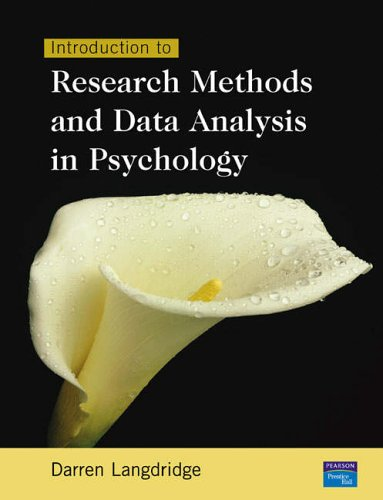 Introduction to Research Methods and Data Analysis in Psychology By Darren Langdridge