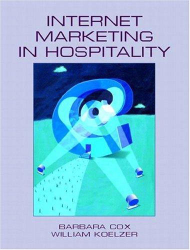Internet Marketing in Hospitality By Barbara H. Cox