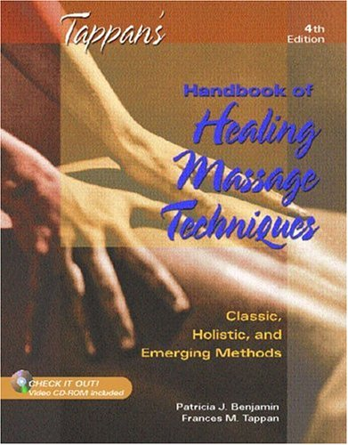 Tappan's Handbook of Healing Massage Techniques: Classic, Holistic and Emerging Methods By Patricia J. Benjamin