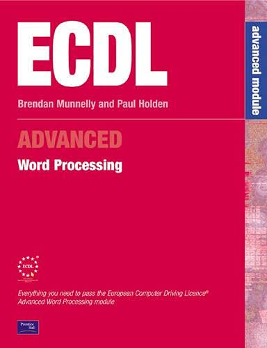 ECDL Advanced Word Processing (Munnelly) By Paul Holden