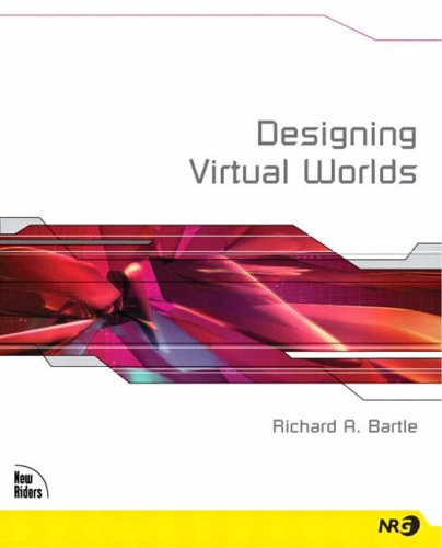 Designing Virtual Worlds By Richard Bartle