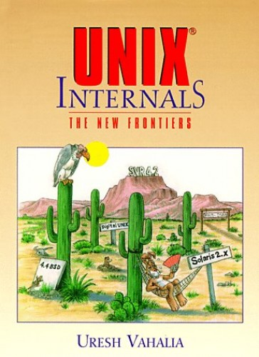 UNIX Internals: The New Frontiers (An Alan R. Apt book) By Uresh Vahalia