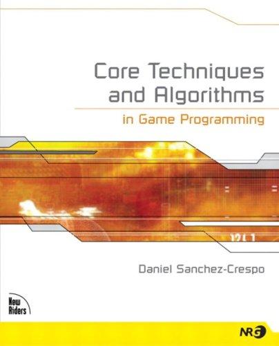 Core Techniques and Algorithms in Game Programming By Daniel Sanchez-Crespo Dalmau
