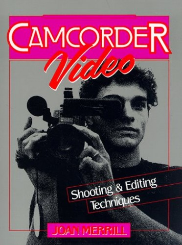 Camcorder Video by Joan Merrill