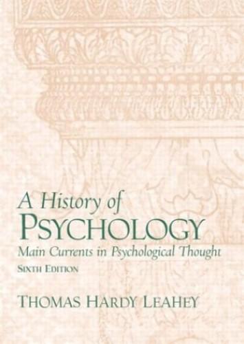 A History of Psychology 6ed By Thomas Leahey (Virginia Commonwealth University, USA)