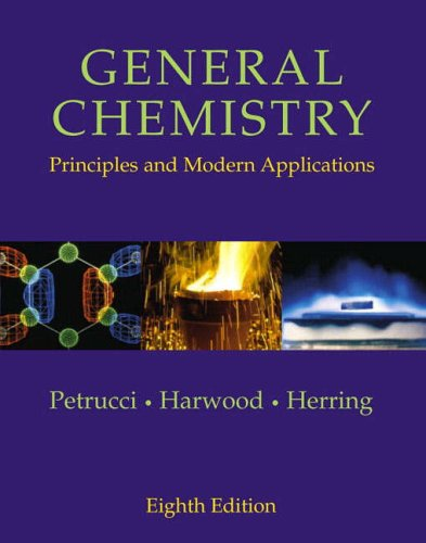 General Chemistry: Principles and Modern Applications by Ralph H. Petrucci