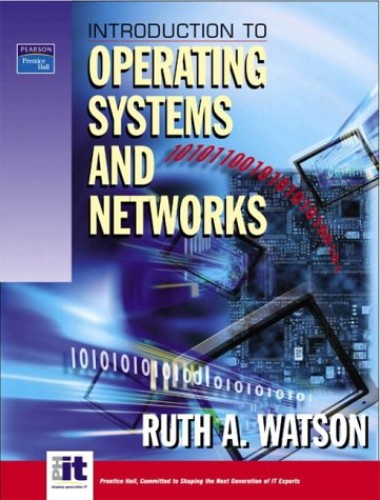 Introduction to Operating Systems and Networks By Ruth Watson