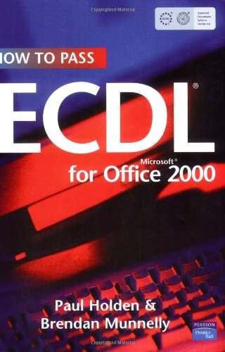 How To Pass ECDL 4: Office 2000 By Brendan Munnelly