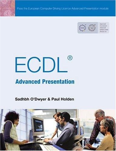 ECDL Advanced Presentation By Sadhbh O'Dwyer