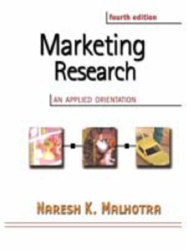 Marketing Research: International Edition: An Applied Orientation with SPSS By Naresh Malhotra