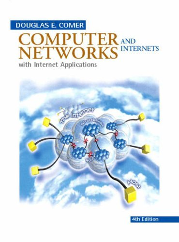 Computer Networks and Internets with Internet Applications By Douglas E. Comer