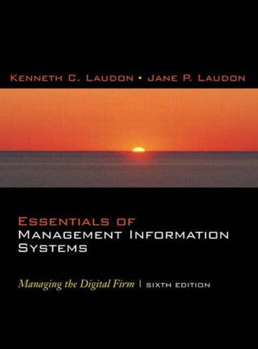 Essentials of Management Information Systems: Managing the Digital Firm: International Edition By Kenneth C. Laudon