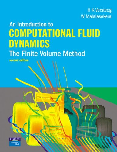 An Introduction to Computational Fluid Dynamics: The Finite Volume Method by H. Versteeg