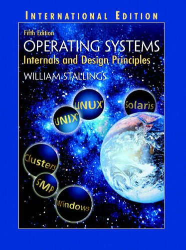 Operating Systems: Internals and Design Principles: International Edition By William Stallings