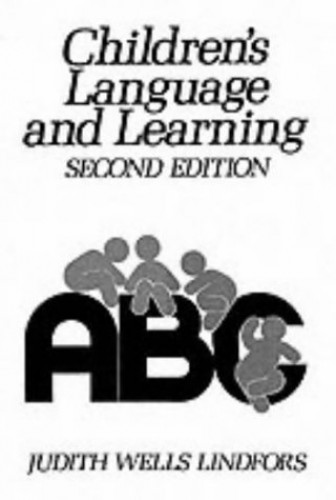 Children's Language and Learning By Judith Wells Lindfors