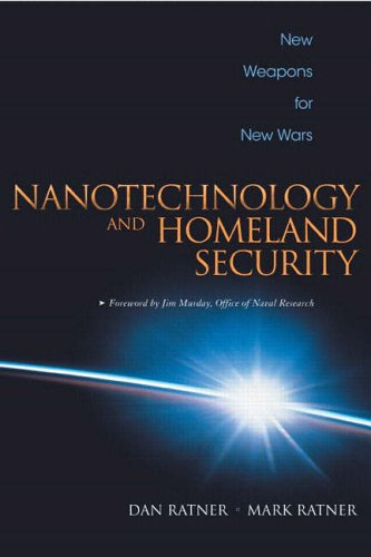 Nanotechnology and Homeland Security By Daniel Ratner