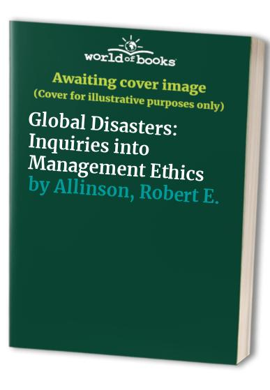 Global Disasters By Robert E. Allinson (Chinese University, Hong Kong)